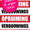 poster eigen tekst verbouwings opruiming posters