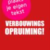 verbouwings opruiming poster met eigen tekst