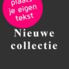 nieuwe collectie poster eigen tekst